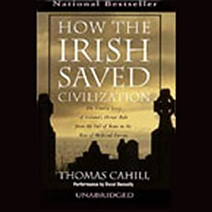 How the Irish Saved Civilization Hörbuch