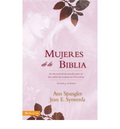 Mujeres de la Biblia: Un Devocional de Estudio Para un Ano Sobre las Mujeres en las Escrituras (Hardback)(Spanish) - Common, by , by (author