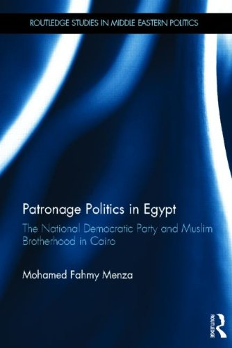 Patronage Politics In Egypt: The National Democratic Party And Muslim Brotherhood In Cairo (Routledge Studies In Middle Eastern Politics) front-1015183