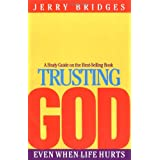 Trusting God: Even When Life Hurts, Study Guide ~ Jerry Bridges