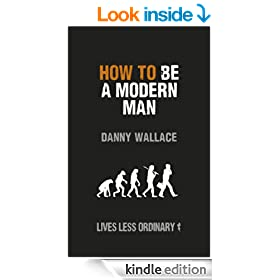 How to Be a Modern Man: Lives Less Ordinary