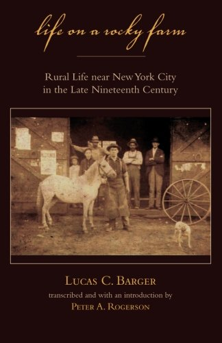 Life on a Rocky Farm: Rural Life near New York City in the Late Nineteenth Century