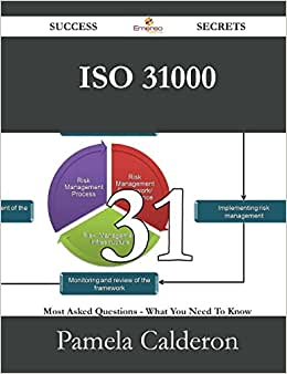 ISO 31000 31 Success Secrets - 31 Most Asked Questions On ISO 31000 - What You Need To Know