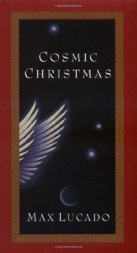 Cosmic christmas max lucado