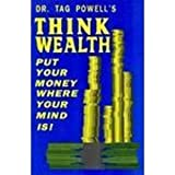 Think Wealth: Put Your Money Where Your Mind Is!