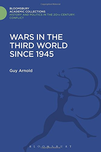 Wars in the Third World Since 1945 (Politics and History in the 20th Century: Bloomsbury Academic)