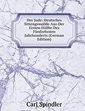 Der Jude: Deutsches Sittengemälde Aus Der Ersten Hälfte Des Fünfzehnten Jahrhunderts (German Edition)