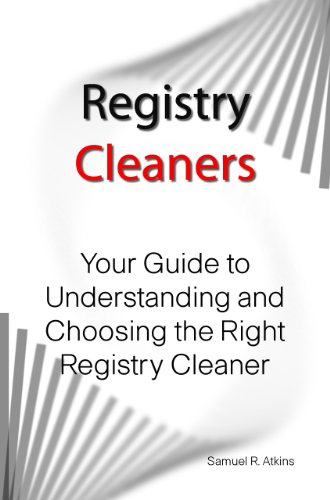 Registry Cleaners: Your Guide to Understanding and Choosing the Right Registry Cleaner
