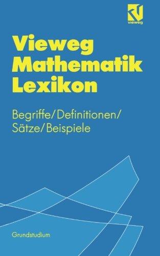 Vieweg Mathematik Lexikon: Begriffe/Definitionen/Sätze/Beispiele für das Grundstudium (German Edition)