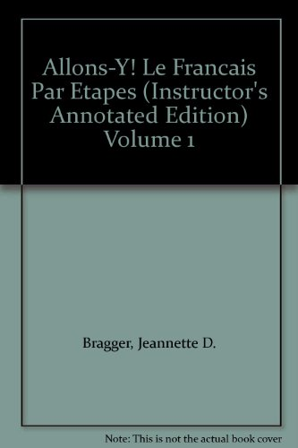 Allons-Y! Le Francais Par Etapes (Instructor's Annotated Edition) Volume 1