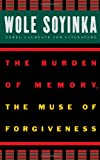 The Burden of Memory, the Muse of Forgiveness (W.E.B. Du Bois Institute) (0195134281) by Soyinka, Wole