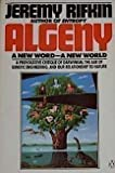 Algeny: A New Word--A New World (0140071067) by Rifkin, Jeremy