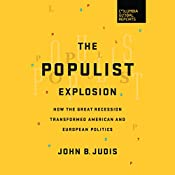 The Populist Explosion: How the Great Recession Transformed American and European Politics | [John B. Judis]