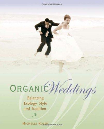 Organic Weddings Balancing Ecology Style and Tradition