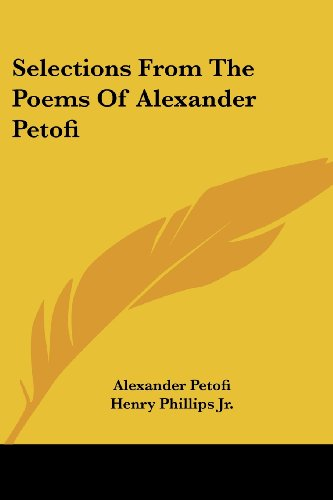 Selections from the Poems of Alexander Petofi