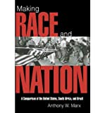 img - for [ MAKING RACE AND NATION: A COMPARISON OF SOUTH AFRICA, THE UNITED STATES, AND BRAZIL (CAMBRIDGE STUDIES IN COMPARATIVE POLITICS (PAPERBACK)) ] By Marx, Anthony W ( Author) 1998 [ Paperback ] book / textbook / text book