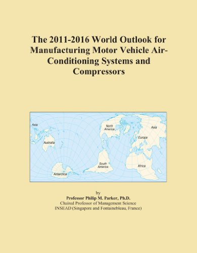 The 2011 2016 World Outlook For Manufacturing Motor Vehicle Air Conditioning Systems And