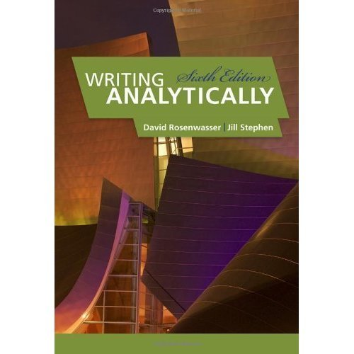 Writing Analytically 6th Edition by Rosenwasser, David; Stephen, Jill published by Wadsworth Publishing Paperback