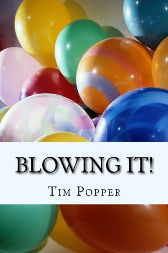 Book: Blowing It! by Tim Popper