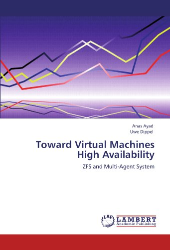 Toward Virtual Machines High Availability: ZFS and Multi-Agent System