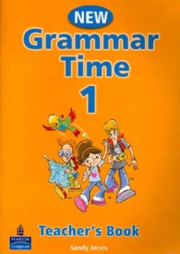 New Grammar Time - Teacher's Book 1: Teachers Book Level 1