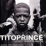echange, troc Tito Prince, Criminel Mc - Le Petit Prince Du Ghetto