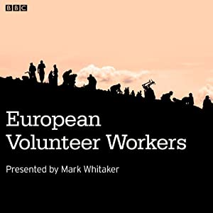 European Volunteer Workers | [Mark Whitaker]