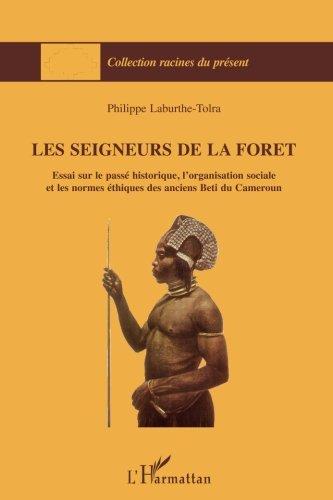 les-seigneur-de-la-foret-essai-sur-le-passe-historique-lorganisation-sociale-et-les-normes-ethiques-