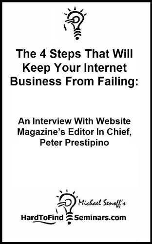 The 4 Steps That Will Keep Your Internet Business  From Failing: An Interview With Website Magazine's Editor In Chief, Peter Prestipino