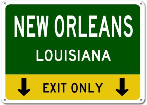NEW ORLEANS, LOUISIANA This Exit Only Aluminum Sign