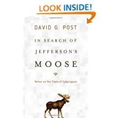 In Search of Jefferson's Moose: Notes on the State of Cyberspace (Law and Current Events Masters)