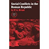 Social Conflicts in the Roman Republic (Ancient Culture & Society) ~ P. A. Brunt