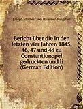 Bericht über die in den letzten vier Jahren 1845, 46, 47 und 48 zu Constantionopel gedruckten und li (German Edition)