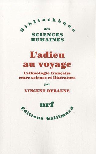 l'adieu au voyage , l'ethnologie française entre science et littérature