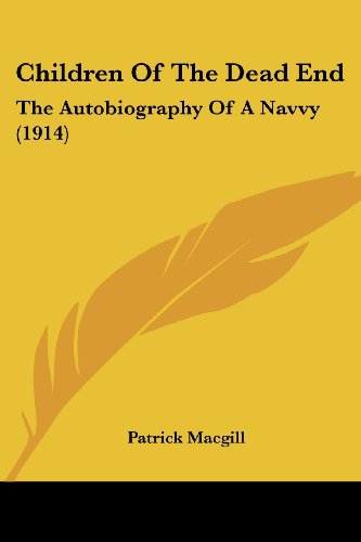Children of the Dead End: The Autobiography of a Navvy (1914)