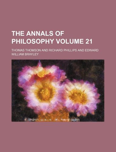 The Annals of philosophy Volume 21
