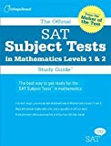 img - for The Official SAT Subject Tests in Mathematics Levels 1 & 2 Study Guide [Paperback] [2006] Stg Ed. The College Board book / textbook / text book