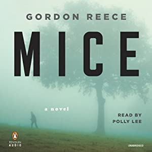 Mice: A Novel | [Gordon Reece]