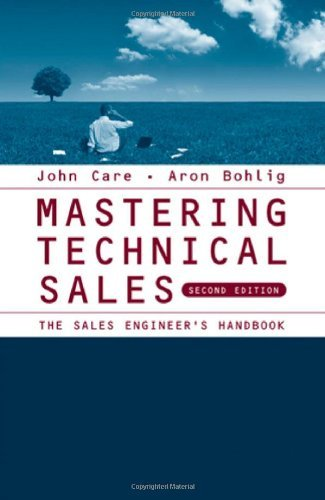 Mastering Technical Sales: The Sales Engineer's Handbook (Artech House Technology Management Library)