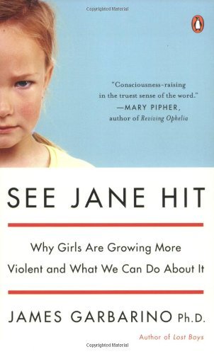 See Jane Hit: Why Girls Are Growing More Violent and What...