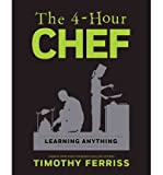 The 4-Hour Chef: The Simple Path to Cooking Like a Pro, Learning Anything, and Living the Good Life (Hardback) - Common