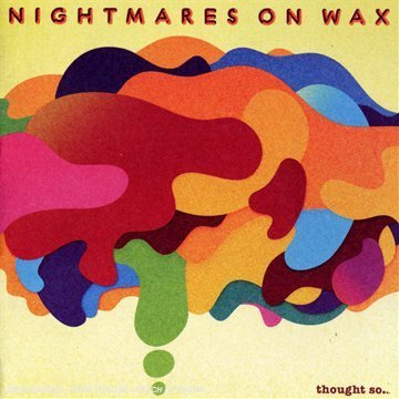 nightmares on wax - Thought So... - Zortam Music