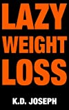 Lazy Weight Loss: The Best 3 Healthy Eating Habits for the Highly Unmotivated