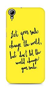 AMEZ let your smile change the world Back Cover For HTC Desire 828