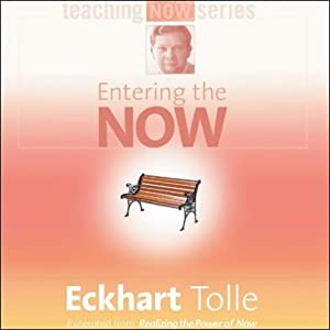 Entering the Now | [Eckhart Tolle]