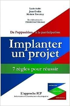 Implanter Un Projet: 7 Regles Pour Reussir (French Edition)
