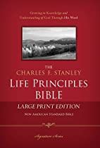 NASB, The Charles F. Stanley Life Principles Bible, Large Print, Hardcover: Large Print Edition (Signature Series)