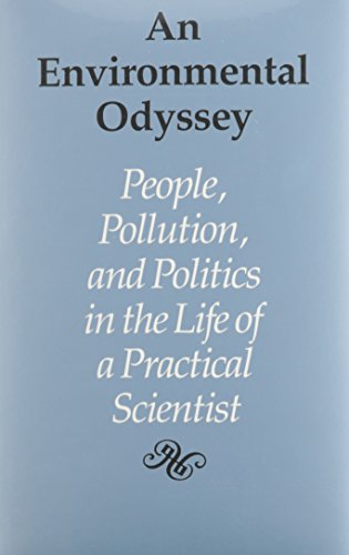 An Environmental Odyssey: People, Pollution, and Politics in the Life of a Practical Scientist