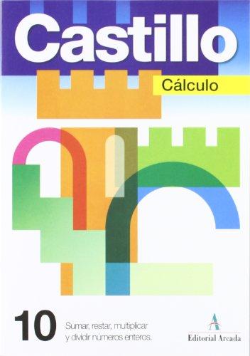 Cálculo. Sumar,Restar,Multiplicar,Dividir Números Enteros - Cuaderno 10 (Calculo)