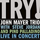 TRY! JOHN MAYER TRIO LIVE IN CONCERT(reissue)